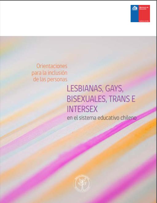 MINEDUC – Orientaciones Para La Inclusión De Las Personas LGBTI En El Sistema Educativo Chileno