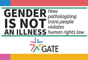 Gender Is Not An Illness – Global Action For Trans Equality