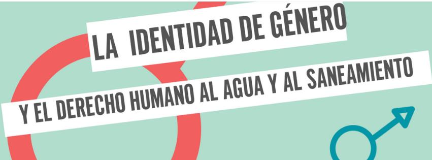 La Identidad De Género Y El Derecho Al Agua Y Al Saneamiento