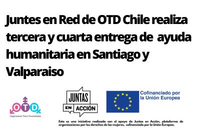 Juntes En Red De OTD Chile Realiza Tercera Y Cuarta Entrega De Ayuda Humanitaria
