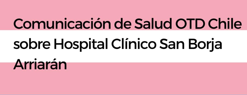 Comunicación De Salud OTD Chile Sobre Hospital ClínicoSan Borja Arriarán