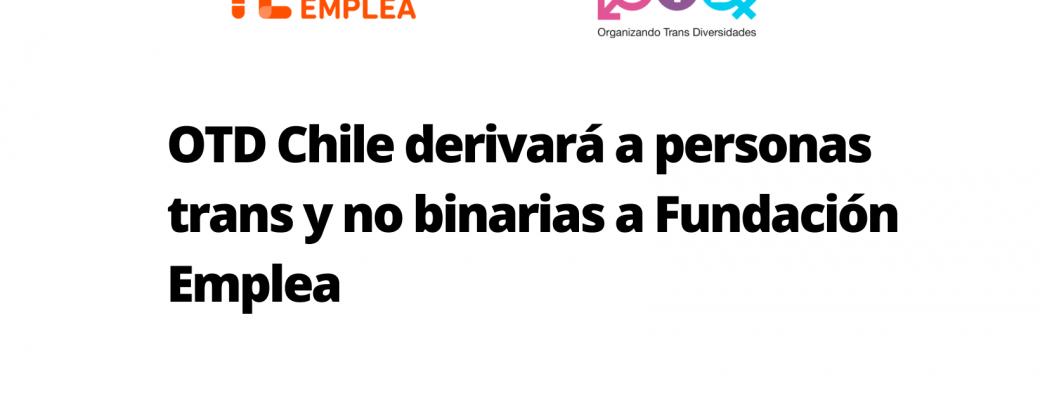 OTD Chile Derivará A Personas Trans Y No Binarias A Fundación Emplea